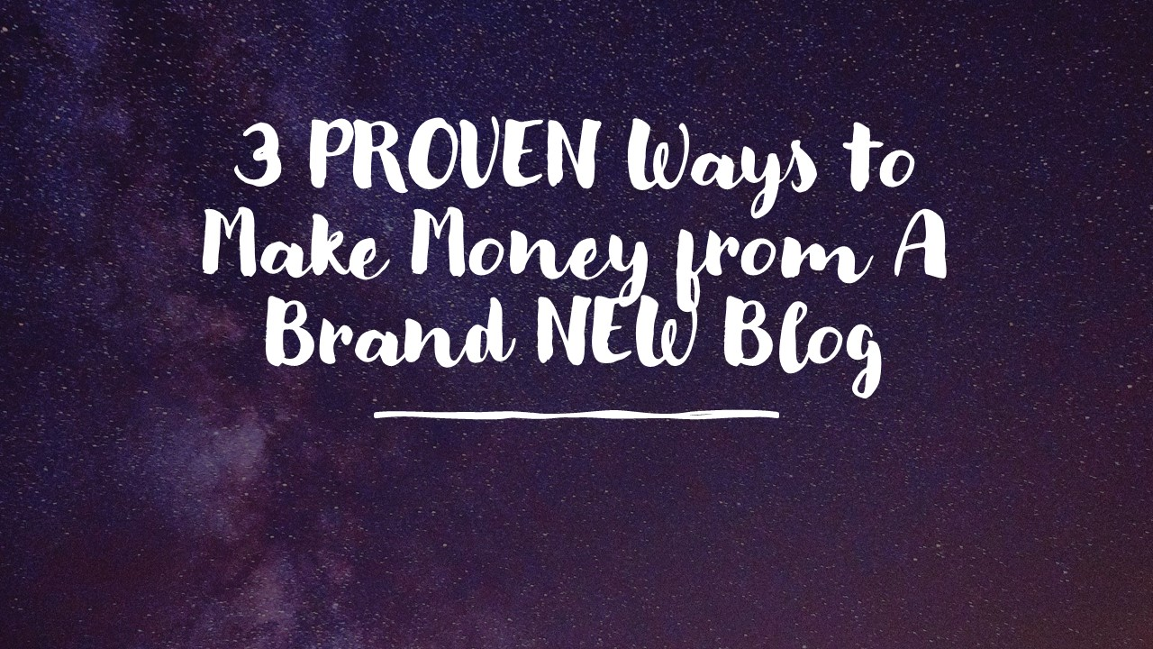 Ways to Make Money from A Brand NEW Blog